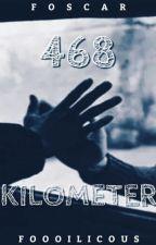 468 kilometer » foscar by foooilicous