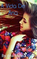 A Vida de Ana by AnaMolina970