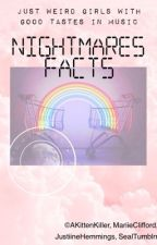 Nightmares Facts by AKittenKiller