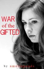 War of the Gifted by ameliaspond