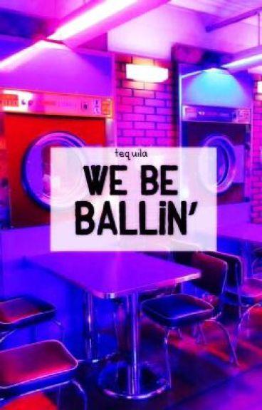 We Be Ballin'