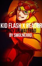 ⚡️Kid Flash X Reader ⚡️[COMPLETED] by smolnerrd