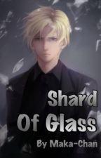 Shard Of Glass {Draco Malfoy X Reader} by AquaticSuperior48722