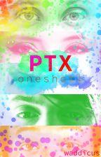PTX Oneshots/Short Stories by waddicus