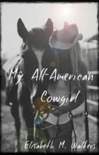 My All-American Cowgirl by ElisabethWalters