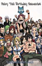 Fairy Tail Birthday Scenarios by thesuper100natural