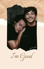 I'm Good »» l.s version by jealouisofharry