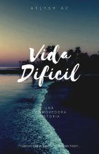 Vida Dificil by aslyshAC