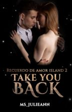 Recuerdo De Amor Island 2: Take You Back by Ms_JulieAnn
