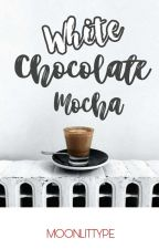 WHITE CHOCOLATE MOCHA by moonlittype