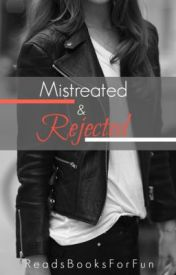 Mistreated and Rejected by ReadsBooksForFun