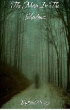 The Man In The Shadows by EllaMorris3