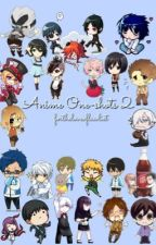 Anime One-shots #2 *REQUESTS CLOSED* by fortheloveoflawliet