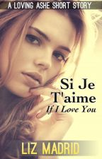 Si Je T'aime (If I Love You) A Loving Ashe Short Story by MorrighansMuse