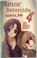 Amor Retorcido 4ta temporada by Ashira_kai