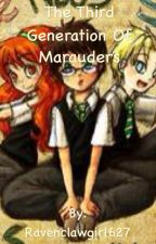 The Third Generation of Marauders by Ravenclawgirl627