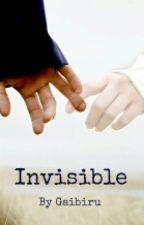 Invisible by Gaibiru
