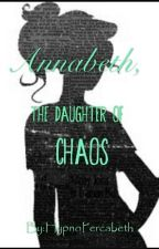 Annabeth, The Daughter Of Chaos (ON HOLD) by HypnoPercabeth