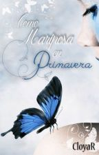 Como mariposa en Primavera  (#GoldenAwardsJC/Romance) by CloyaR
