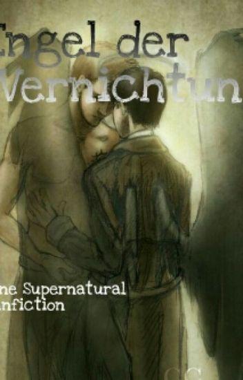 Engel Der Vernichtung (Supernatural FF)