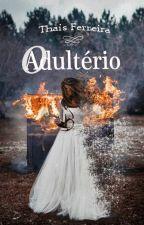 O Adultério by thaisferreiraj