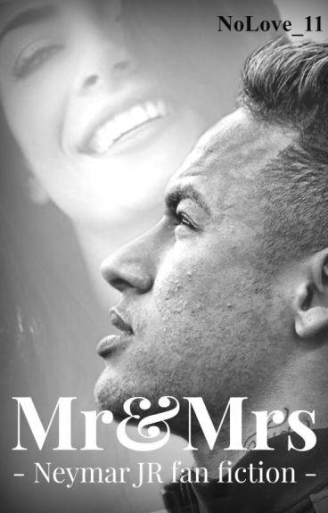 Mr & Mrs - Neymar JR fan fiction -