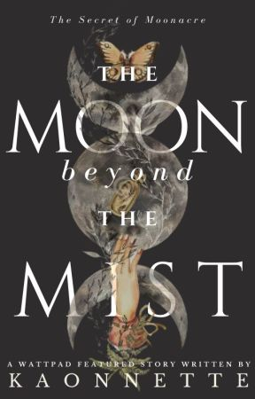 The Moon Beyond the Mist by kaonnette
