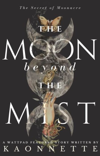 The Moon Beyond the Mist (The Secret of Moonacre)