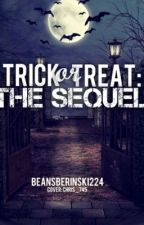 Trick or Treat: THE SEQUEL by Beansberinski224