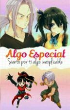 Algo Especial (Trunks y tu) by 21SxgiSonyxo
