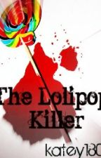 The Lollipop Killer (Discontinued) by katey1801