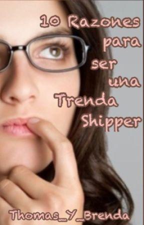 👏Razones para ser una Trenda Shipper👌 by Thomas_Y_Brenda