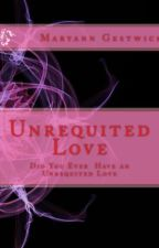Unrequited Love by MaryannGestwicki