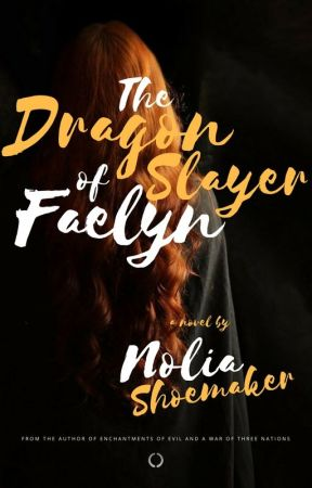 The Dragon Slayer of Faélyn by Schubacca7