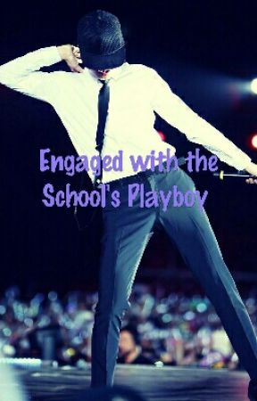 Engaged With The School's Playboy | Kai [COMPLETED] by CaratCarrots
