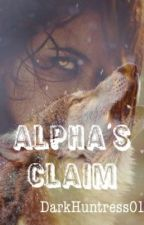 Alpha's Claim  by DarkHuntress01