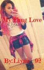 My Thug Love by liyah_92