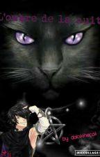 ♥♦L'Ombre de la Nuit♦♥ by DolcetheCat