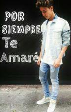 Por Siempre Te Amare (Juanpa Zurita) by Scarlett44282