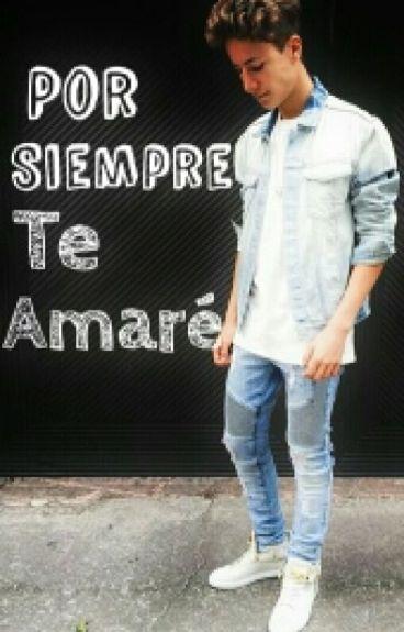 Por Siempre Te Amare (Juanpa Zurita)