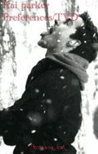 Kai Parker Preferences/TVD by wildchildofthewoods