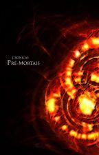 Crônicas Pré-Mortais by AndersonAssis