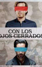 Con Los Ojos Cerrados by DyleRose