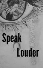 Speak Louder by Morgan__2020