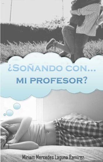 ¿Soñando con... mi profesor?.
