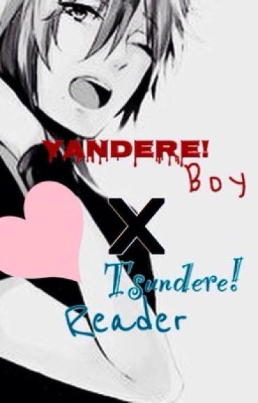 Yandere! Boy X Tsundere! Reader