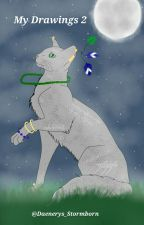 My Drawings 2 by Daenerys_Stormborn