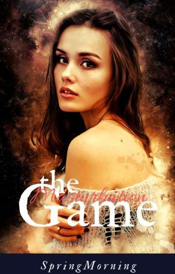 The Masturbation Game.