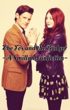 The Fox and the Badger ~A Smillan Fanfiction~ by the_fangirl__