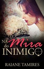 Na Mira do Inimigo by Raianetam1res